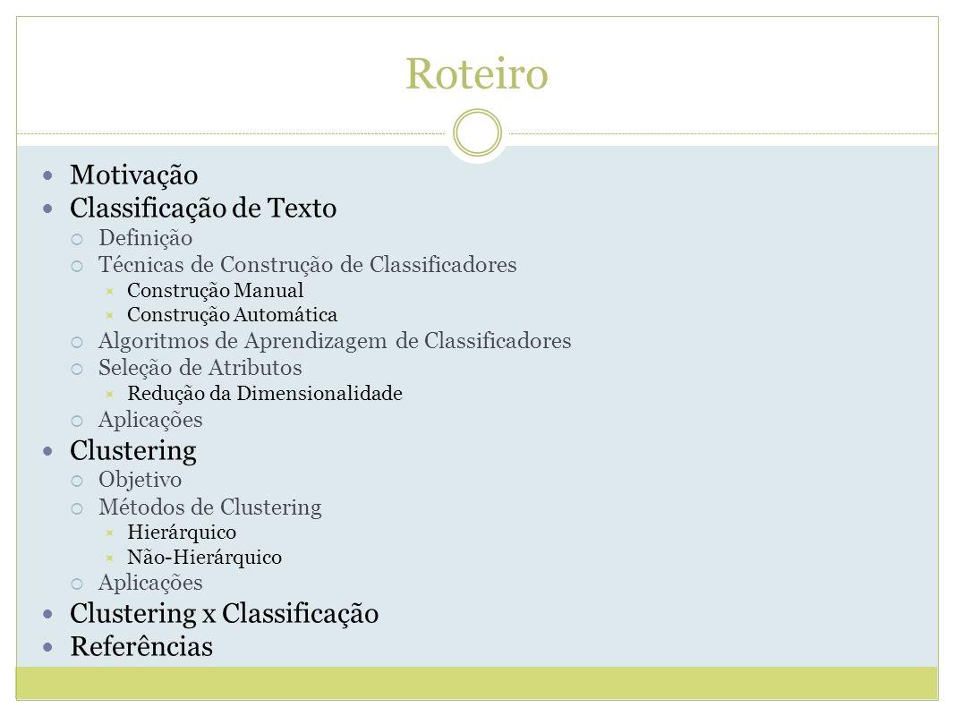 Objetivo Agrupar documentos semelhantes em classes não conhecidas a priori.