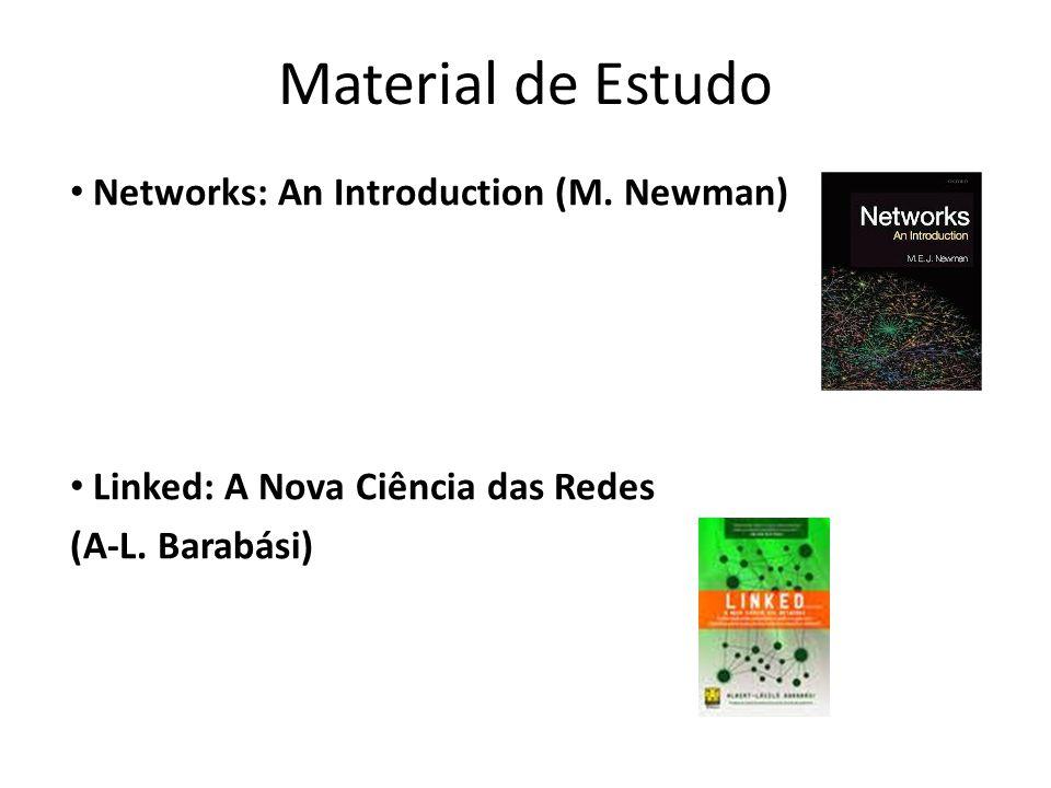 Material de Estudo Networks: An Introduction (M.Newman) Linked: A Nova Ciência das Redes (A-L.