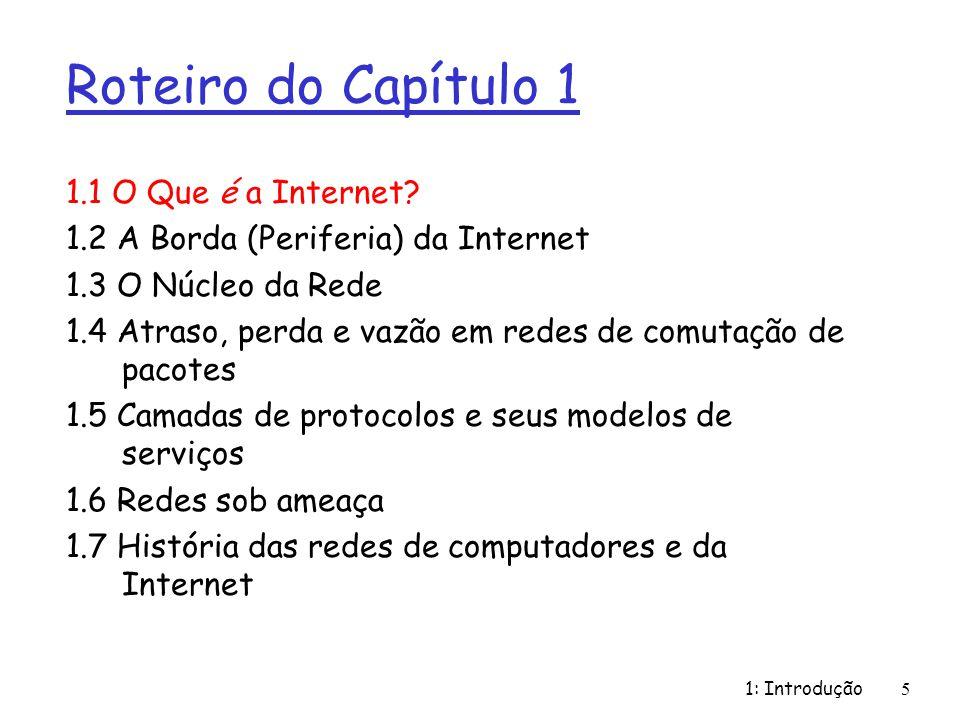 Estrutura da Internet: rede de redes 1: Introdução66 Mas, se um ISP global for um negócio viável, haverá competidores...