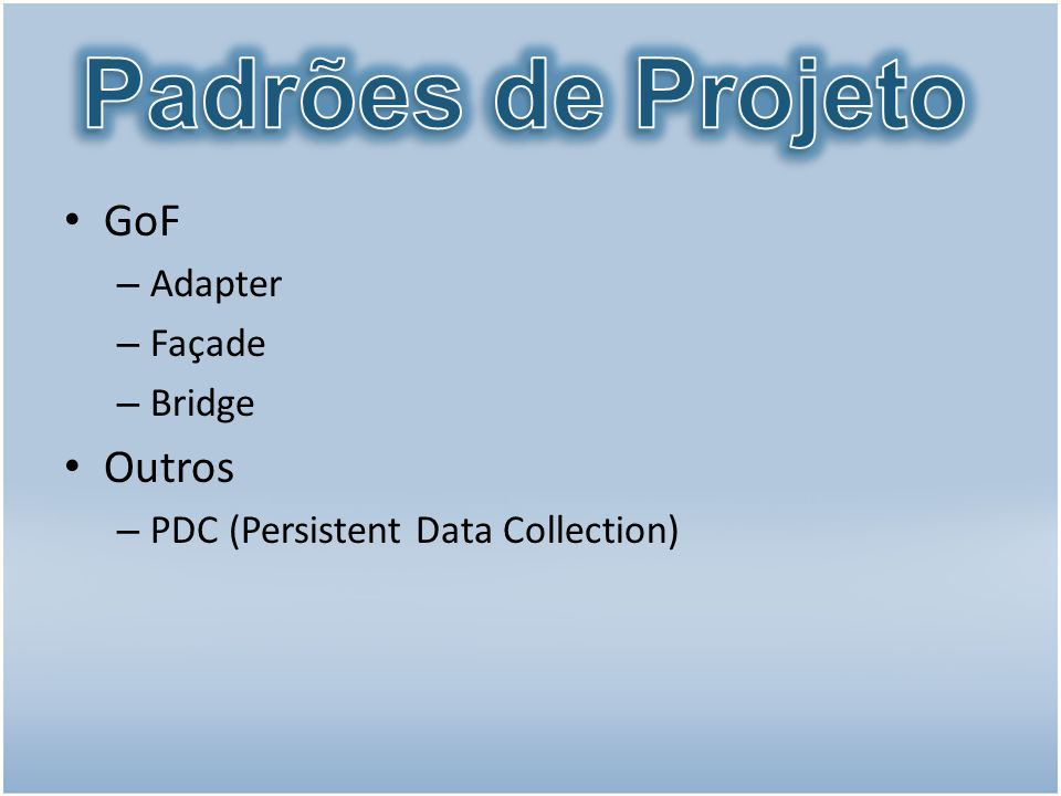 GoF – Adapter – Façade – Bridge Outros – PDC (Persistent Data Collection)