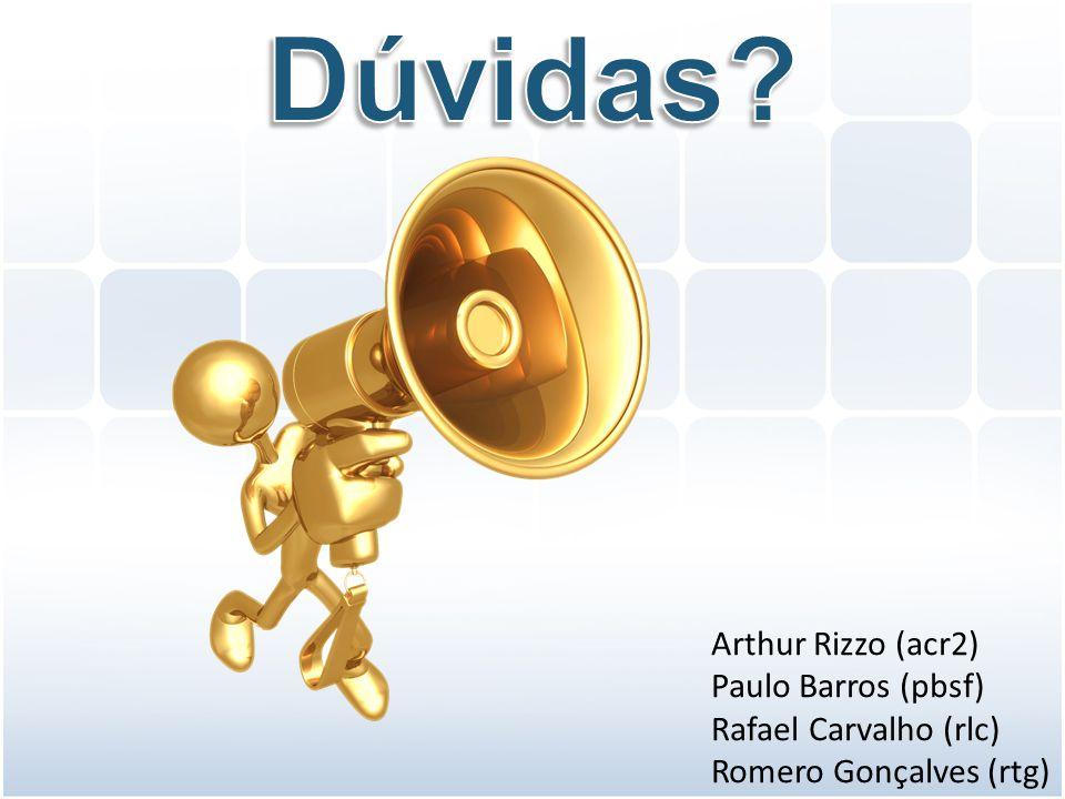 Arthur Rizzo (acr2) Paulo Barros (pbsf) Rafael Carvalho (rlc) Romero Gonçalves (rtg)