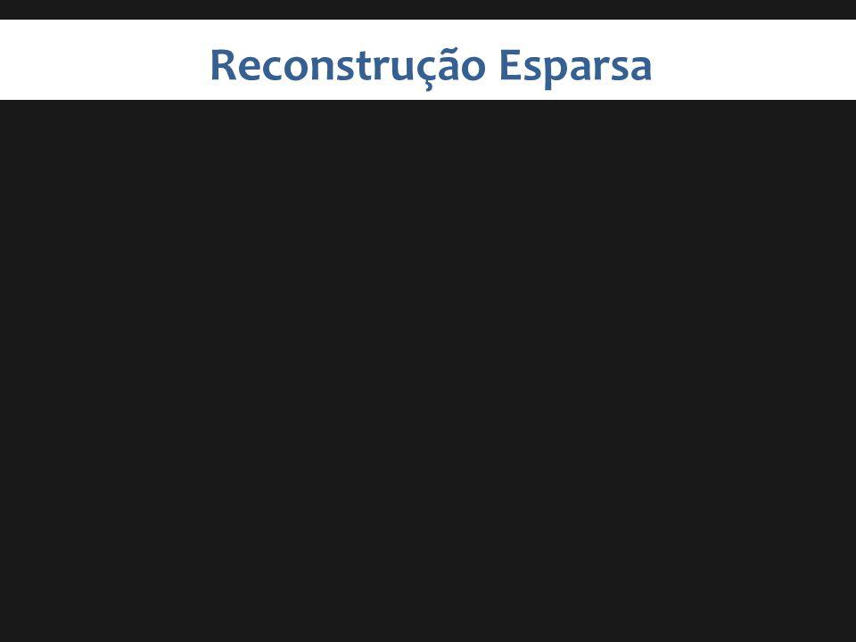 Reconstrução Esparsa