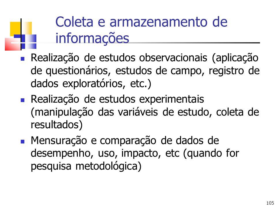105 Coleta e armazenamento de informações Realização de estudos observacionais (aplicação de questionários, estudos de campo, registro de dados explor