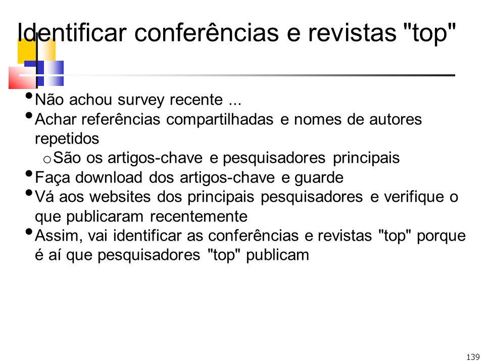 139 Identificar conferências e revistas top Não achou survey recente...