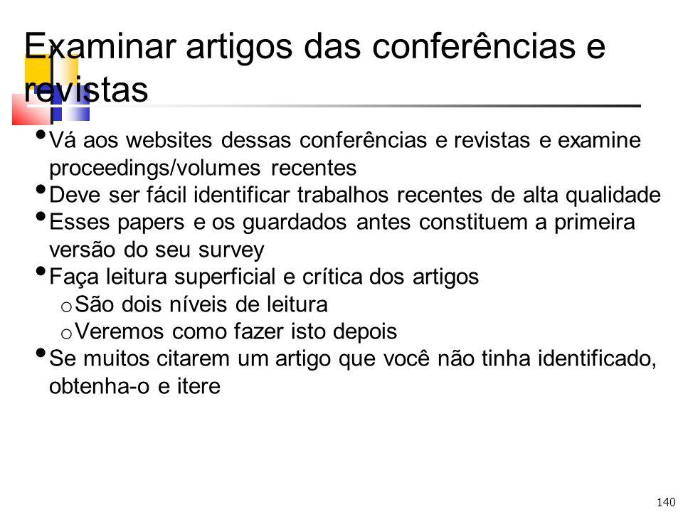 140 Examinar artigos das conferências e revistas Vá aos websites dessas conferências e revistas e examine proceedings/volumes recentes Deve ser fácil