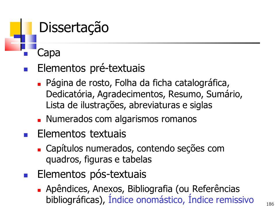 186 Dissertação Capa Elementos pré-textuais Página de rosto, Folha da ficha catalográfica, Dedicatória, Agradecimentos, Resumo, Sumário, Lista de ilus