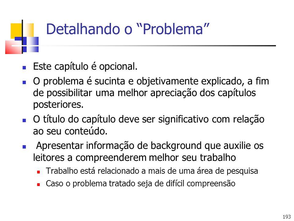 193 Detalhando o Problema Este capítulo é opcional. O problema é sucinta e objetivamente explicado, a fim de possibilitar uma melhor apreciação dos ca