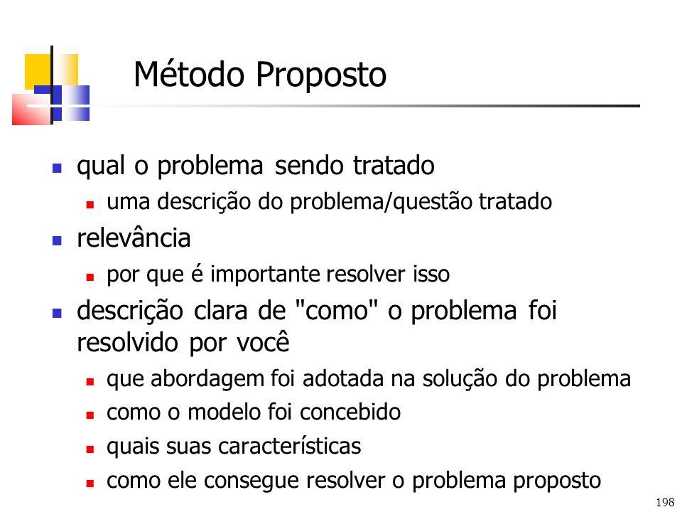198 Método Proposto qual o problema sendo tratado uma descrição do problema/questão tratado relevância por que é importante resolver isso descrição cl