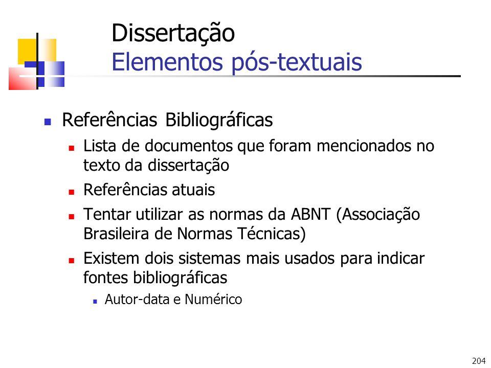 204 Dissertação Elementos pós-textuais Referências Bibliográficas Lista de documentos que foram mencionados no texto da dissertação Referências atuais