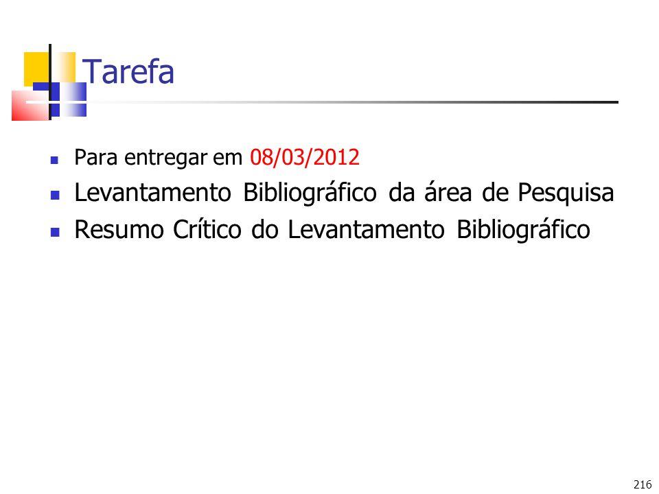 216 Tarefa Para entregar em 08/03/2012 Levantamento Bibliográfico da área de Pesquisa Resumo Crítico do Levantamento Bibliográfico