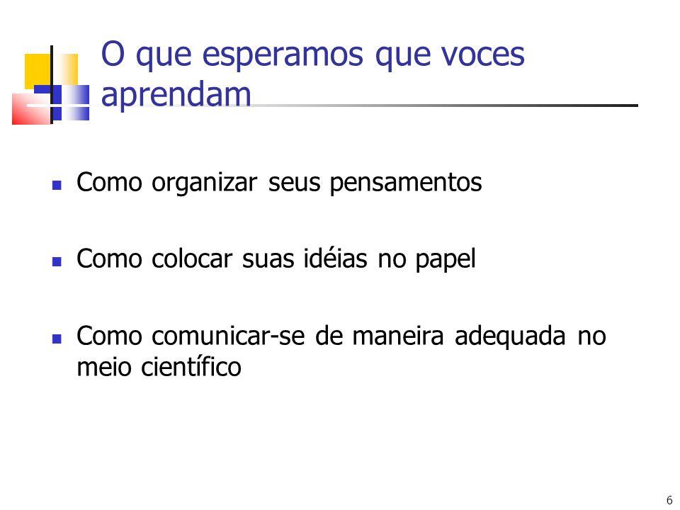 7 Aspectos Específicos Preparação para os cursos do mestrado Elaboração da proposta de dissertação Preparação de papers Elaboração da dissertação Melhoria de estilo de escrita Participação em conferências científicas Preparação de apresentações