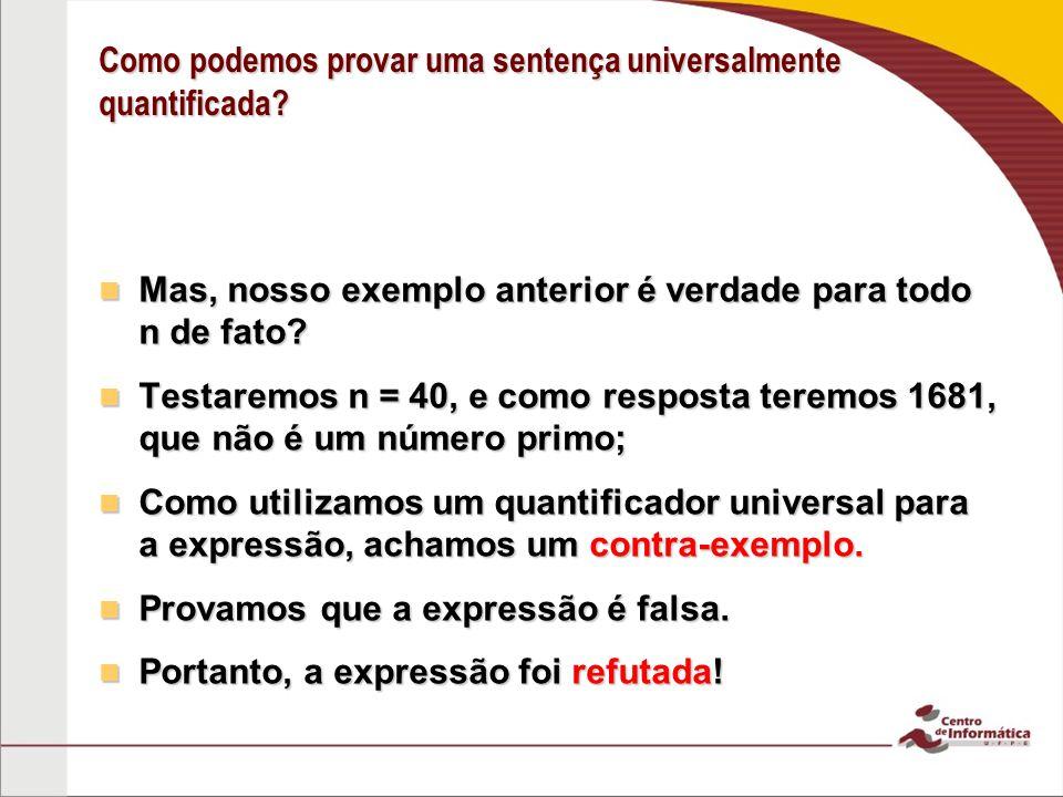 Como podemos provar uma sentença universalmente quantificada.
