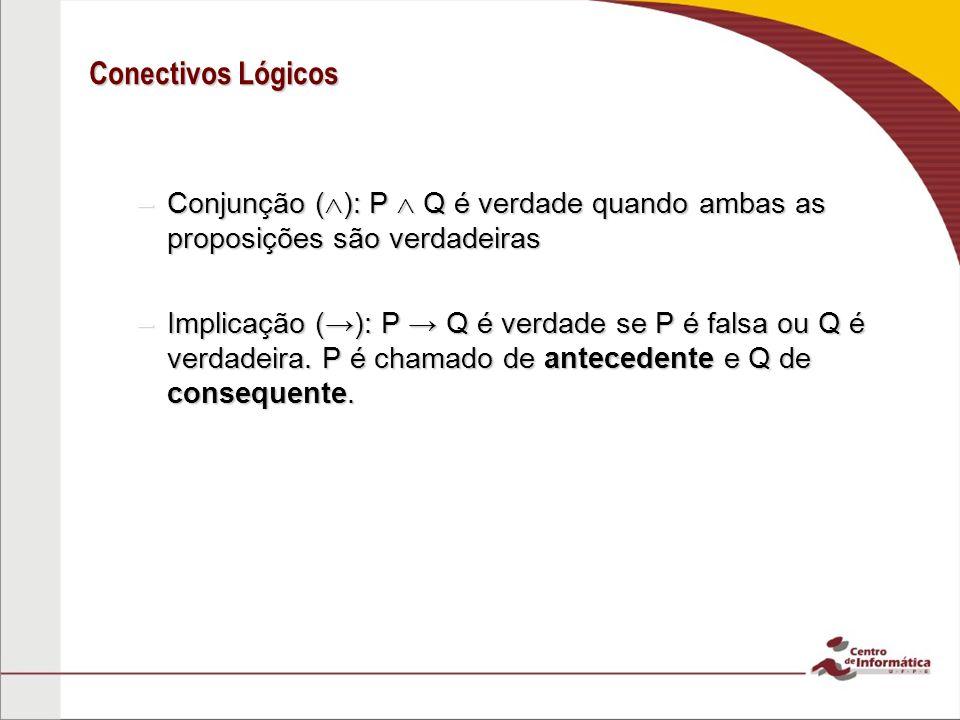 Quantificador Existencial Exemplo: Existe um shopping em Recife com dois andares - Aqui podemos definir 2 predicados: - x é um shopping: R(x) - x tem dois andares: Q(x) - (x pertence ao conjunto das construções em Recife)