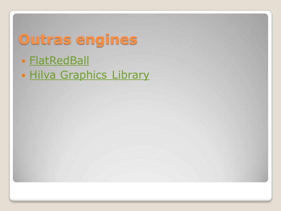 Outras engines FlatRedBall Hilva Graphics Library