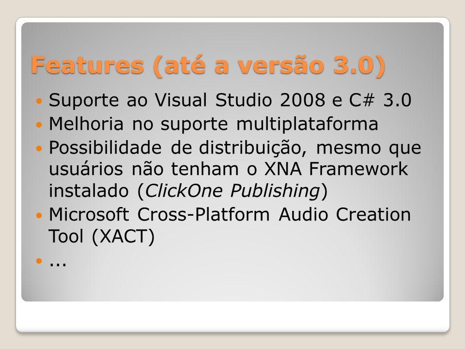 Features (até a versão 3.0) Suporte ao Visual Studio 2008 e C# 3.0 Melhoria no suporte multiplataforma Possibilidade de distribuição, mesmo que usuári