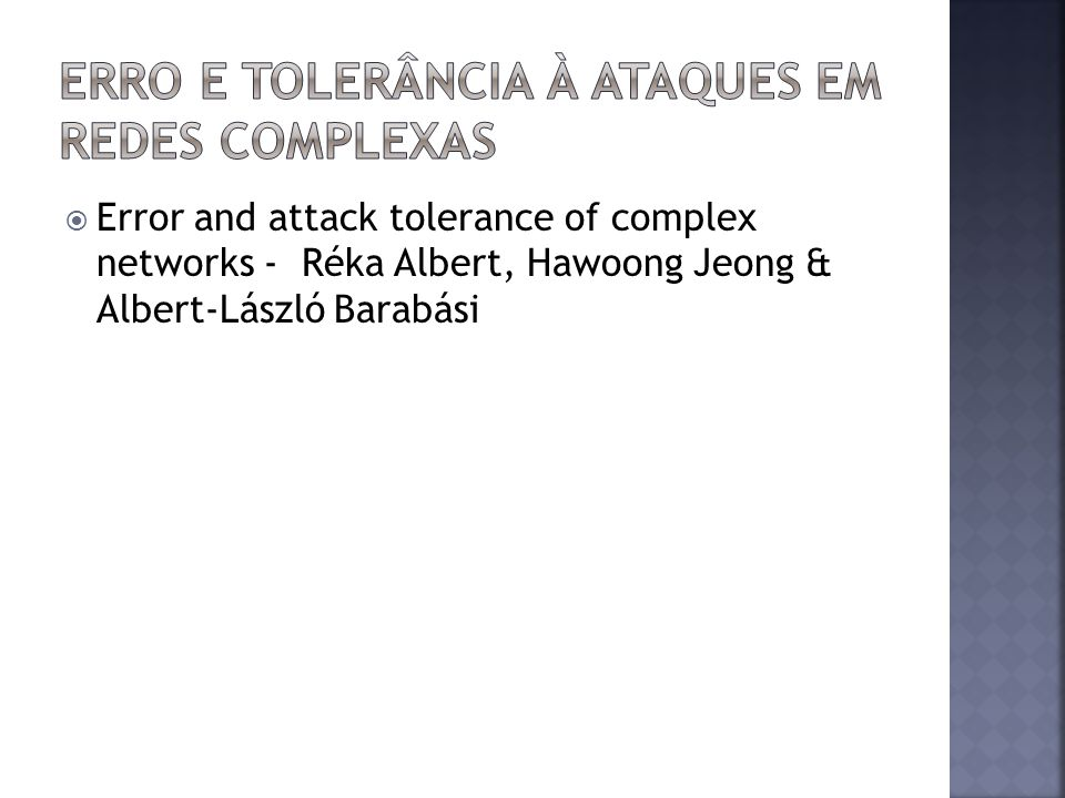 Error and attack tolerance of complex networks - Réka Albert, Hawoong Jeong & Albert-László Barabási