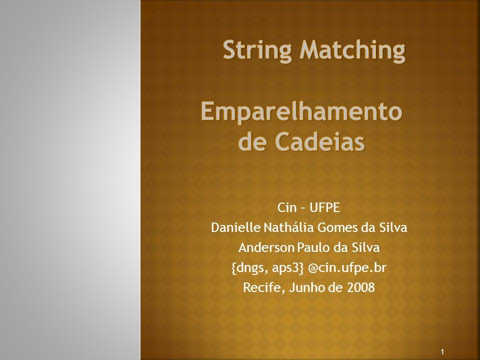 Cin – UFPE Danielle Nathália Gomes da Silva Anderson Paulo da Silva {dngs, aps3} @cin.ufpe.br Recife, Junho de 2008 1