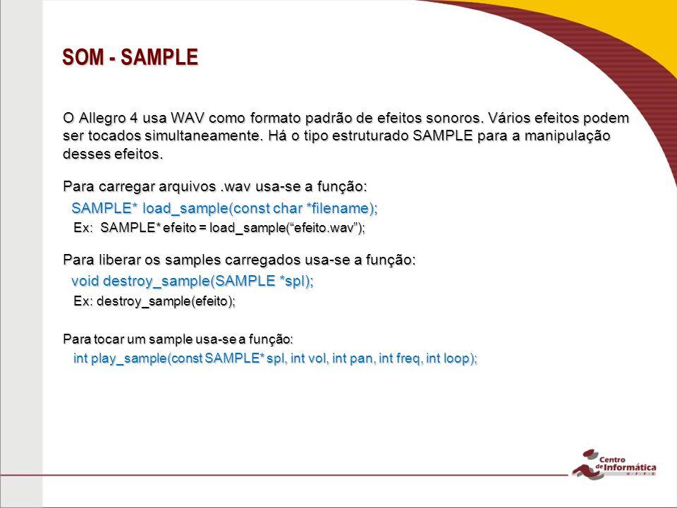 SOM - SAMPLE O Allegro 4 usa WAV como formato padrão de efeitos sonoros. Vários efeitos podem ser tocados simultaneamente. Há o tipo estruturado SAMPL