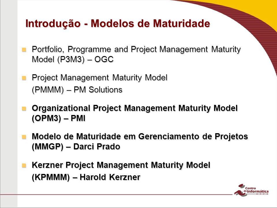 Introdução - Modelos de Maturidade Portfolio, Programme and Project Management Maturity Model (P3M3) – OGC Portfolio, Programme and Project Management