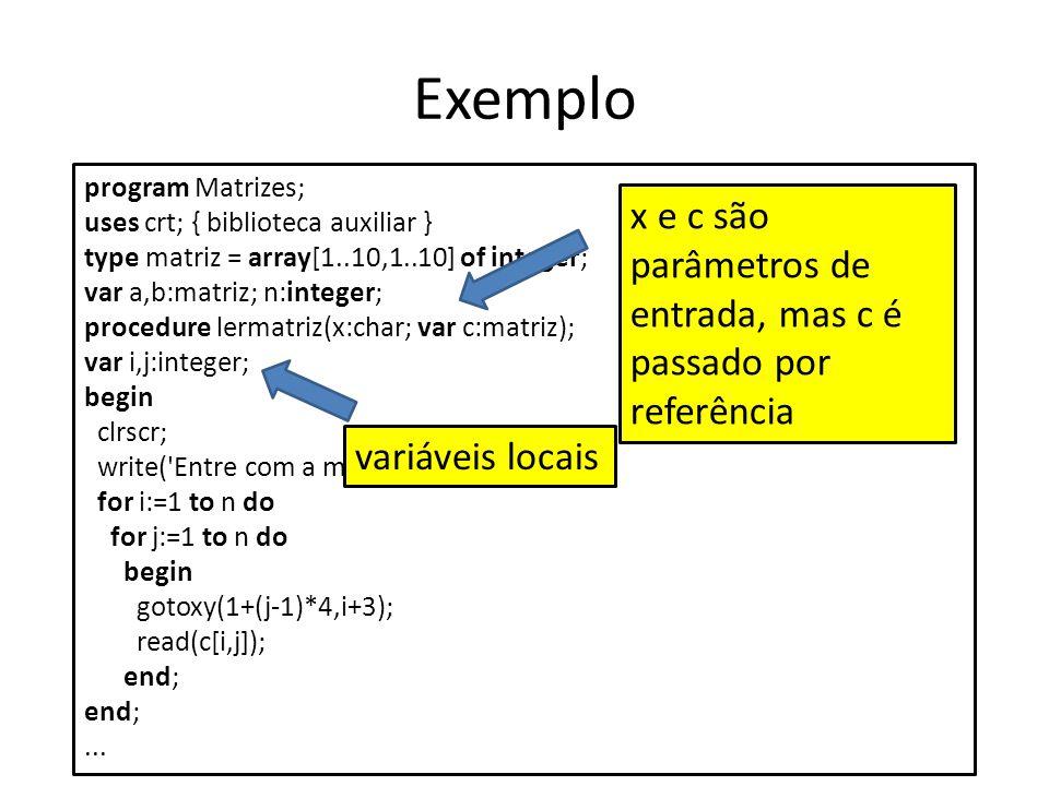 program Matrizes; uses crt; { biblioteca auxiliar } type matriz = array[1..10,1..10] of integer; var a,b:matriz; n:integer; procedure lermatriz(x:char