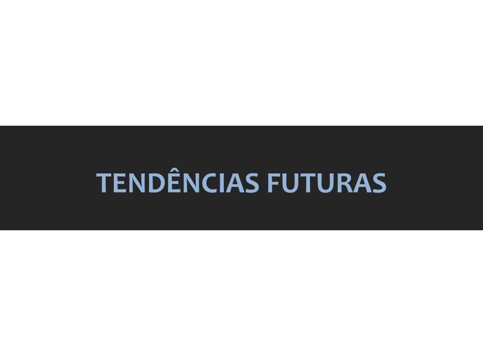 TENDÊNCIAS FUTURAS