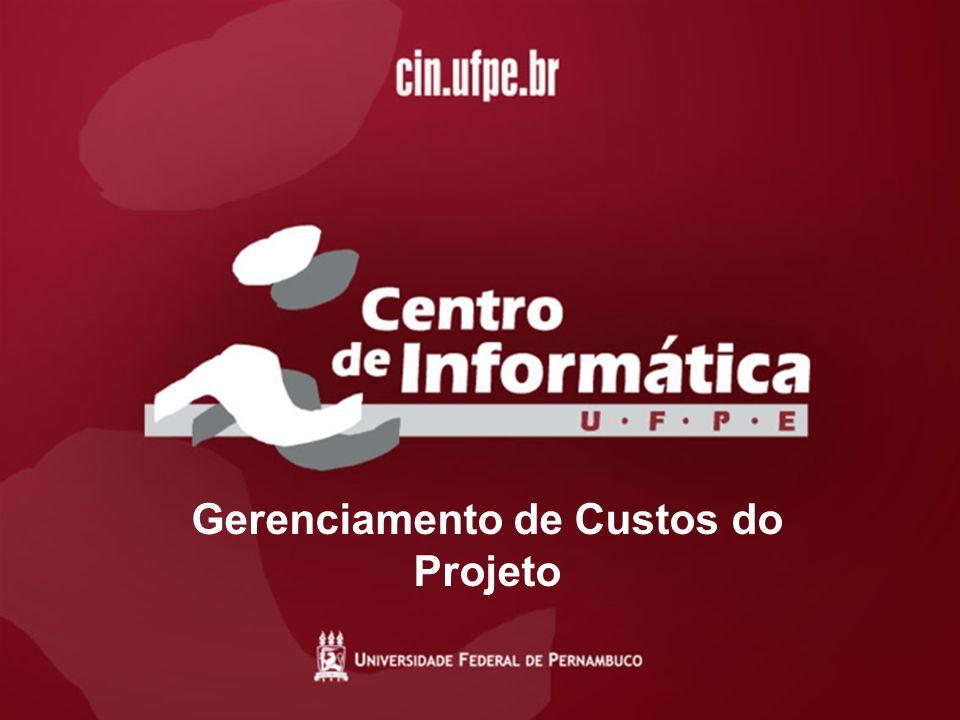 15/01/20071 Gerenciamento de Custos do Projeto