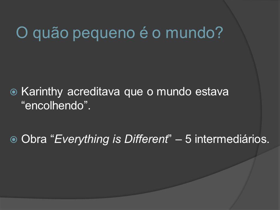 O quão pequeno é o mundo? Karinthy acreditava que o mundo estava encolhendo. Obra Everything is Different – 5 intermediários.