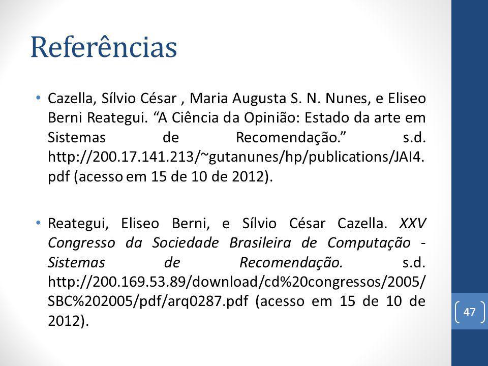 Referências Cazella, Sílvio César, Maria Augusta S.
