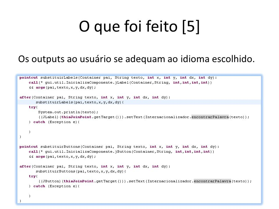 O que foi feito [5] Os outputs ao usuário se adequam ao idioma escolhido.