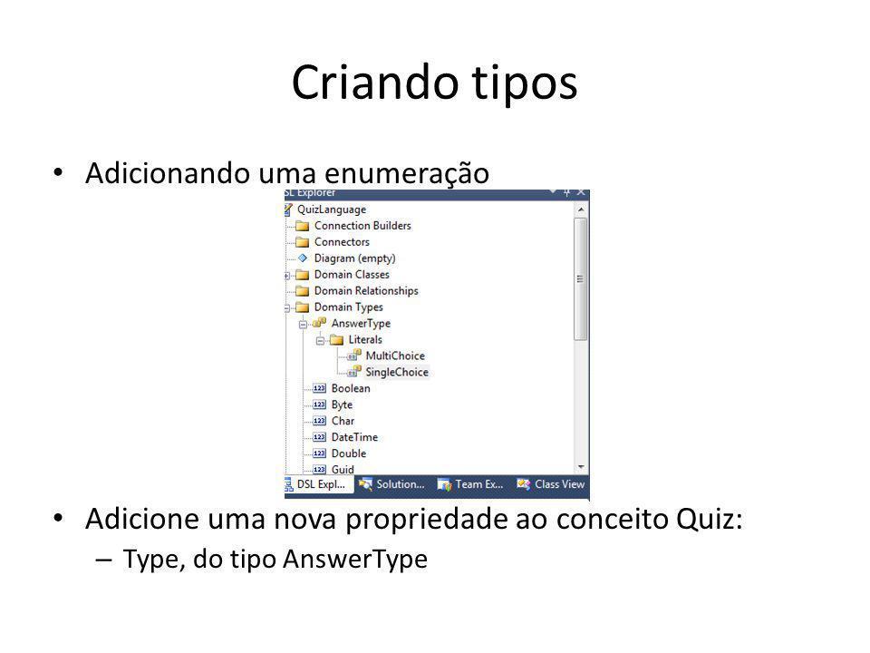 Criando tipos Adicionando uma enumeração Adicione uma nova propriedade ao conceito Quiz: – Type, do tipo AnswerType