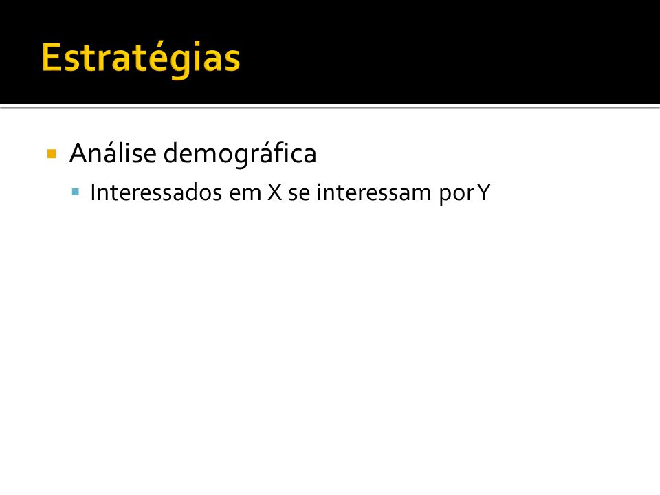 Análise demográfica Interessados em X se interessam por Y