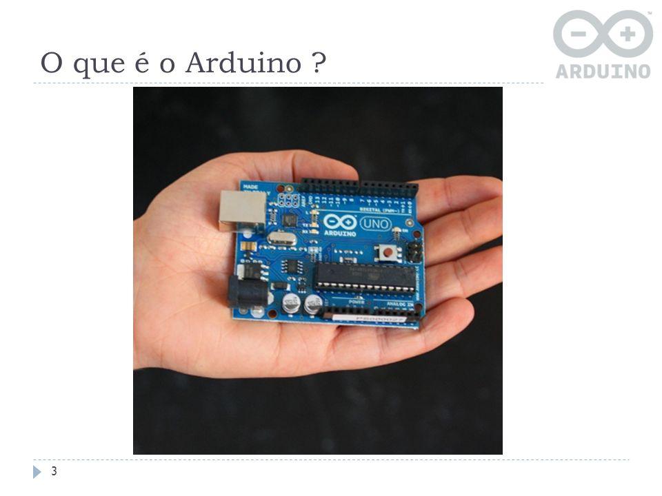 Hardware do Arduino A plataforma Arduino consiste de um microcontrolador Atmel AVR de 8 bits além dos componentes eletrônicos que facilitam a programação e o interfaceamento com outros circuitos.