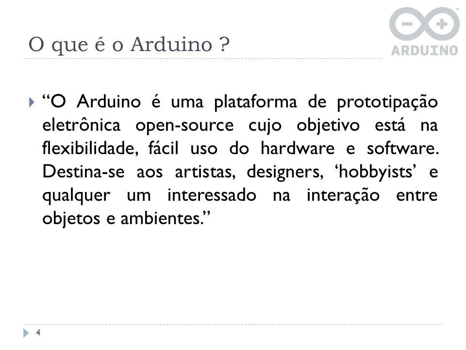 O projeto Arduino O projeto iniciou-se na cidade de Ivrea, Itália, em 2005, com o intuito de interagir em projetos escolares de forma a ter um custo menor que outros sistemas de prototipagem disponíveis naquela época.