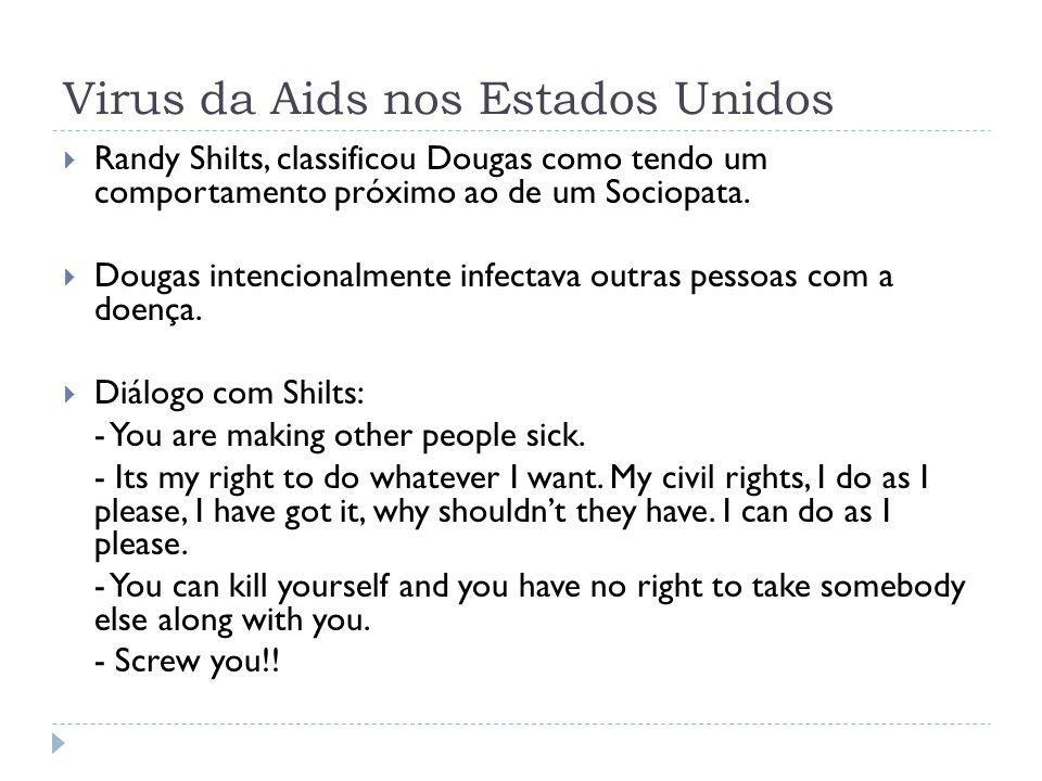 Virus da Aids nos Estados Unidos Calculava ter aproximadamente 250 parceiros sexuais por ano.