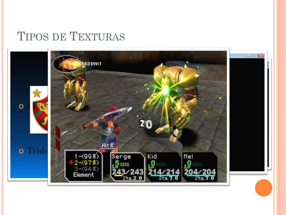 T IPOS DE T EXTURAS Unidimensional Bidimensional Tridimensional