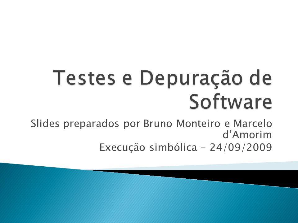 Slides preparados por Bruno Monteiro e Marcelo dAmorim Execução simbólica - 24/09/2009