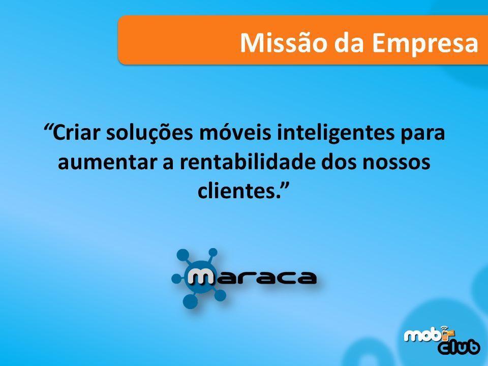 Criar soluções móveis inteligentes para aumentar a rentabilidade dos nossos clientes.