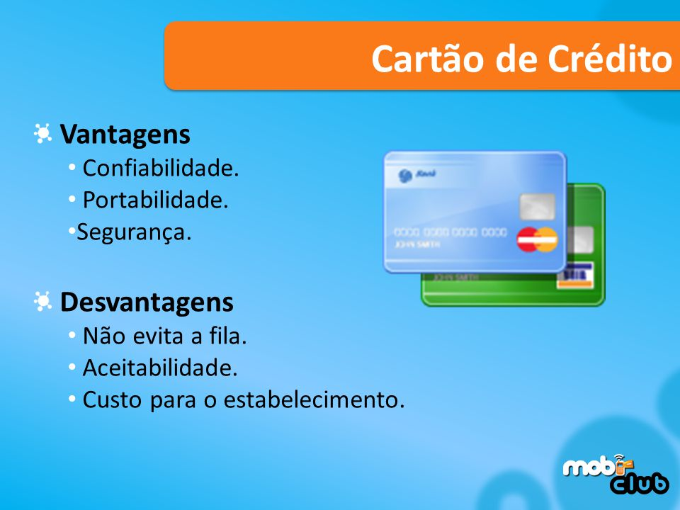 Cartão de Crédito Vantagens Confiabilidade.Portabilidade.