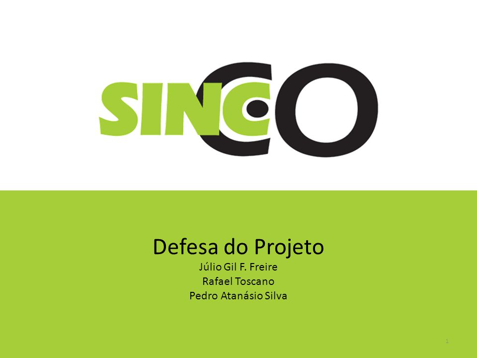 Defesa do Projeto Júlio Gil F. Freire Rafael Toscano Pedro Atanásio Silva 1
