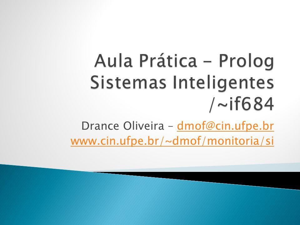 Drance Oliveira – dmof@cin.ufpe.brdmof@cin.ufpe.br www.cin.ufpe.br/~dmof/monitoria/si