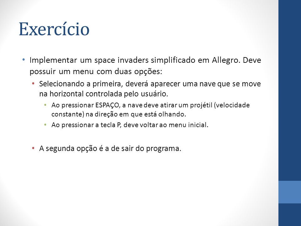 Exercício Implementar um space invaders simplificado em Allegro.