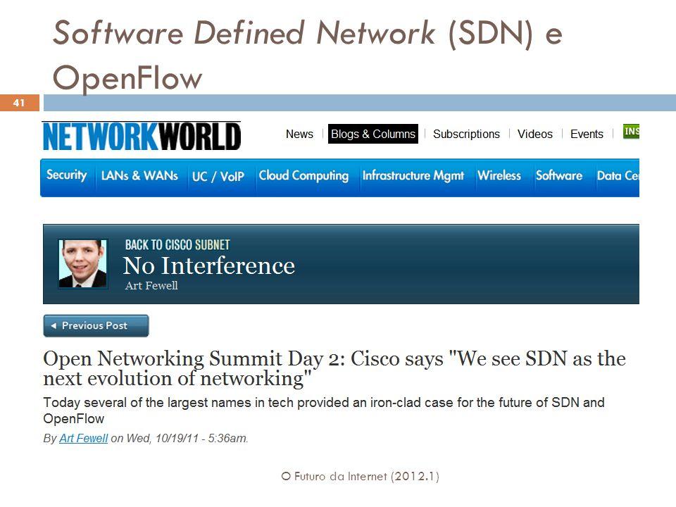 Software Defined Network (SDN) e OpenFlow O Futuro da Internet (2012.1) 41