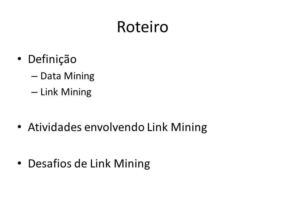 Referências Link mining: a survey.Getoor L., Diehl C.