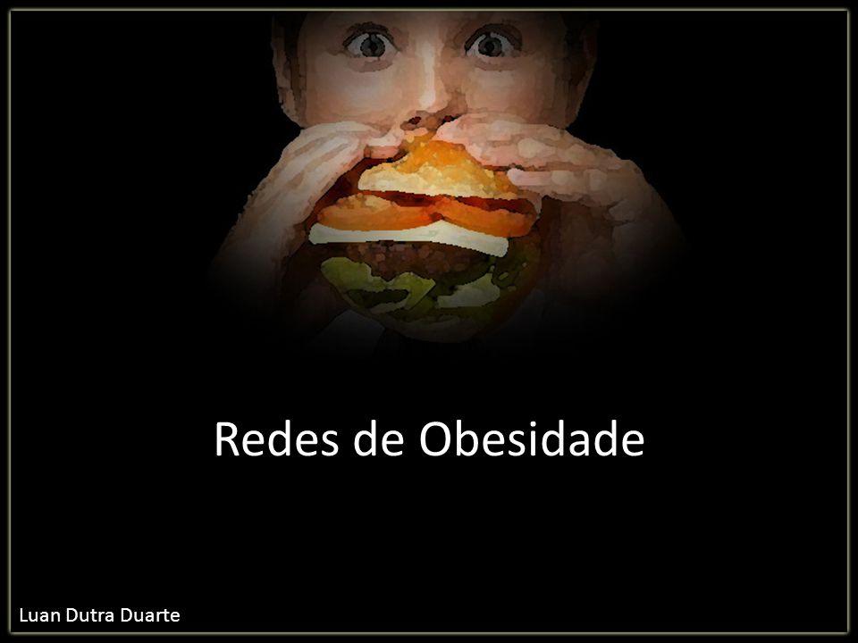 Redes de Obesidade Luan Dutra Duarte