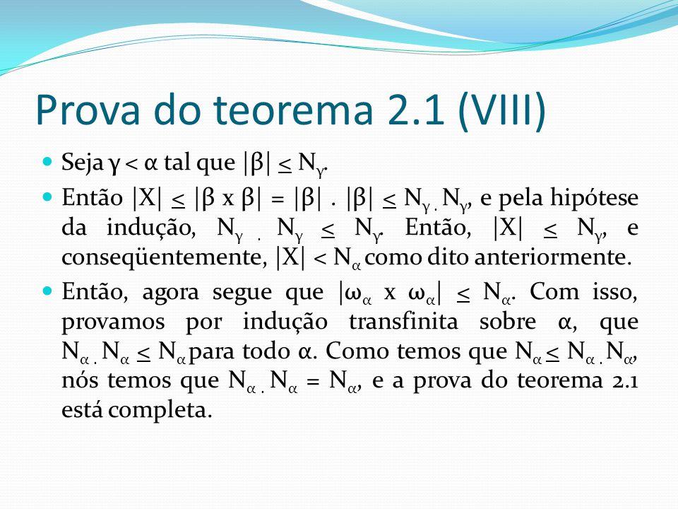 Prova do teorema 2.1 (VIII) Seja γ < α tal que |β| < N γ.