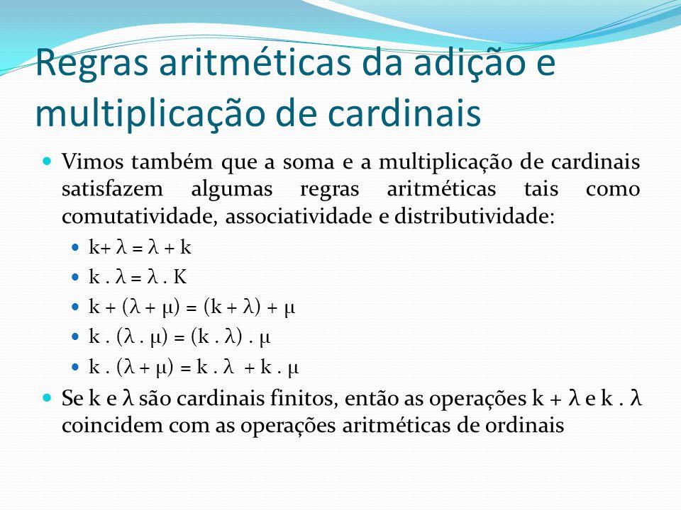 Aritmética de números infinitos A aritmética de números infinitos difere bastante da aritmética de números finitos.