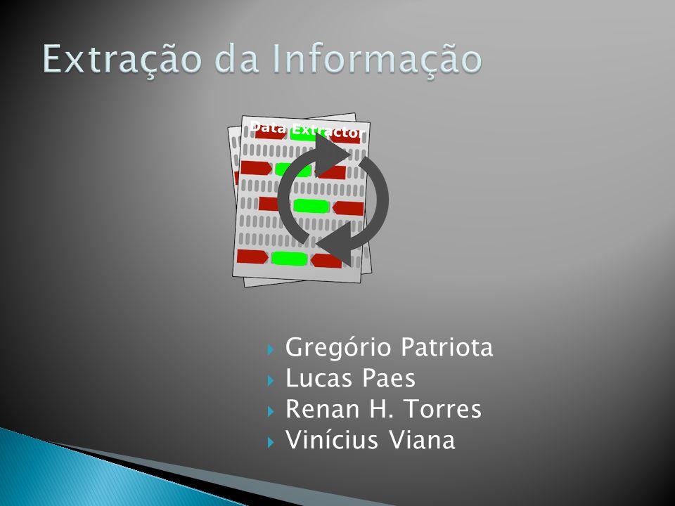 Gregório Patriota Lucas Paes Renan H. Torres Vinícius Viana