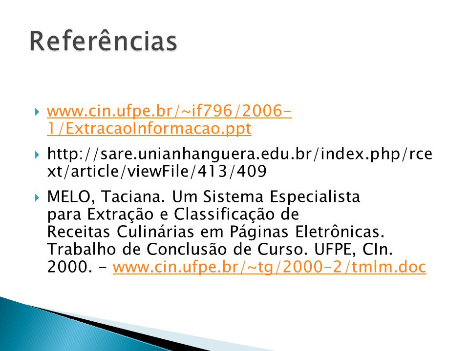 www.cin.ufpe.br/~if796/2006- 1/ExtracaoInformacao.ppt www.cin.ufpe.br/~if796/2006- 1/ExtracaoInformacao.ppt http://sare.unianhanguera.edu.br/index.php