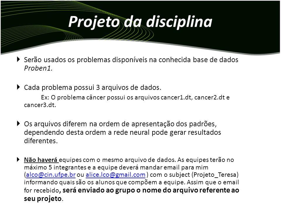Serão usados os problemas disponíveis na conhecida base de dados Proben1.