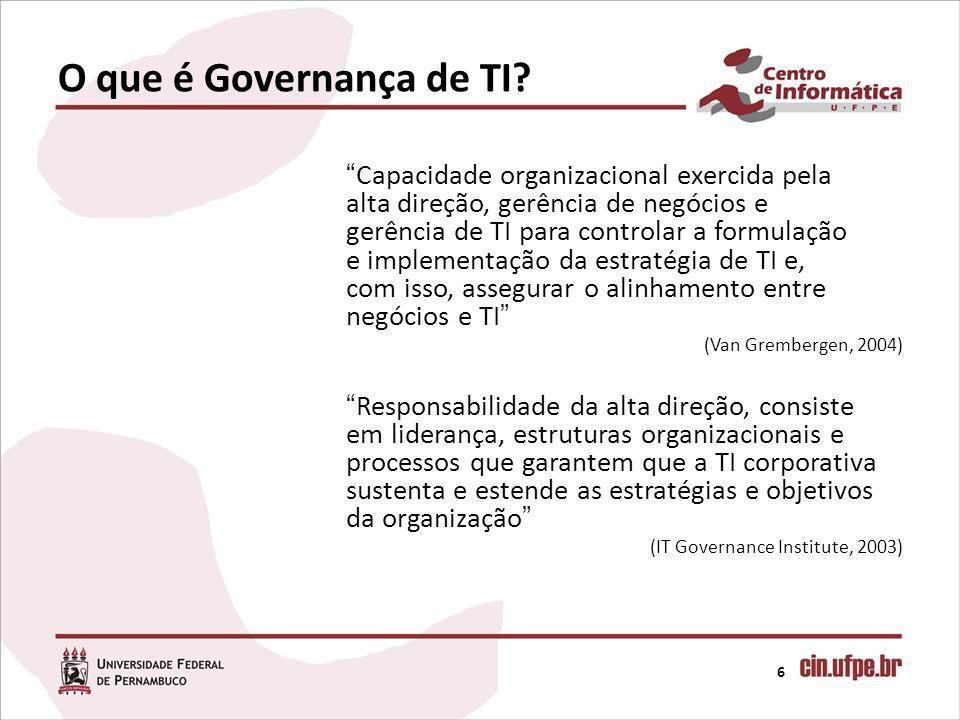 6 Capacidade organizacional exercida pela alta direção, gerência de negócios e gerência de TI para controlar a formulação e implementação da estratégi
